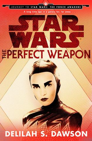 Star Wars - The Perfect Weapon - Delilah S. Dawson