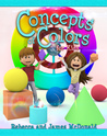 Concepts of Colors for Kids by James McDonald