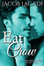 Eat Crow (The Birds and the Beasts, #1)