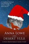 Desert Yule: A Twin Moon Ranch Short Story