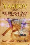 Yaakov and the Treasures of Timna Valley (Peretz Family Adventures, #2)