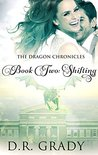 The Dragon Chronicles, Book 2: Shifting