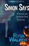 Simon Says: Tips for the Intrepid Time Traveler (The Chronos Files, #3.5)