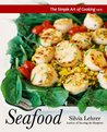 The Simple Art of Cooking: Seafood
