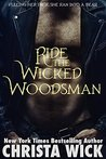Ride the Wicked Woodsman by Christa Wick