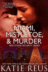 Miami, Mistletoe & Murder (Red Stone Security, #4)