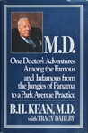 M.D.: One Doctor's Adventures Among the Famous and Infamous from the Jungles of Panama to a Park Avenue Practice