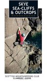 Skye Sea-cliffs & Outcrops: Scottish Mountaineering Club Climbers' Guide