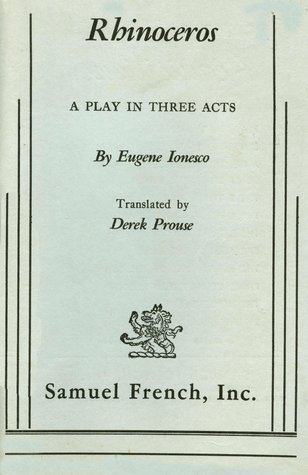 Rhinoceros, A Play in Three Acts by Eugène Ionesco