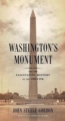 Washington's Monument: And the Fascinating History of the Obelisk