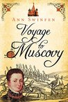 Voyage to Muscovy (The Chronicles of Christoval Alvarez Book 6)