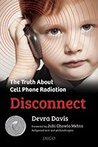 DISCONNECT: THE TRUTH ABOUT CELL PHONE RADIATION