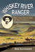 Whiskey River Ranger: The Old West Life of Baz Outlaw
