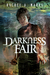 Darkness Fair by Rachel A. Marks