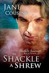 To Shackle A Shrew (Southern Sanctuary Book 7)