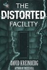 The Distorted Facility by David Kreinberg