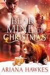 Bear Mine for Christmas: BBW Holiday Paranormal Bear Shifter Romance