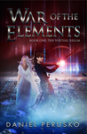 War Of The Elements Book One by Daniel Perusko