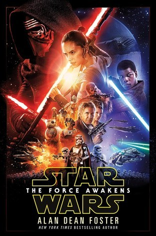 Star Wars: The Force Awakens by Alan Dean Foster (Star Wars Novelizations 7)
