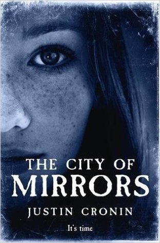 The City of Mirrors by Justin Cronin (The Passage #3) (ARC)