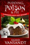 Pudding, Poison & Pie (A Marsden-Lacey Cozy Mystery Book 3)