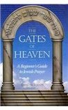 The Gates of Heaven: A Beginner's Guide to Jewish Prayer