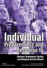 Individual Preparedness Response to Chemical, Radiological, Nuclear, and Biological Terrorist Attacks