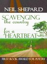 SCAVENGING THE COUNTRY FOR A HEARTBEAT: Poems