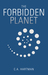 The Forbidden Planet by C.A. Hartman