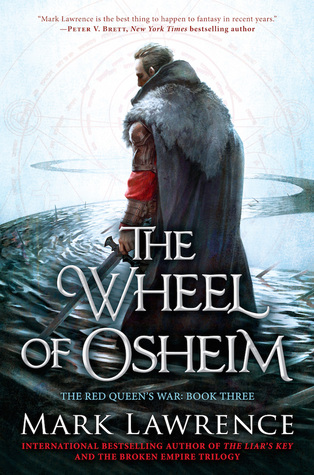 The Wheel of Osheim (The Red Queen's War #3) - Mark Lawrence