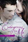 Everything To Me (Book 3)