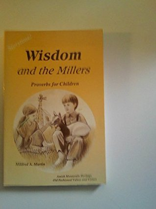 Wisdom and the Millers by Mildred A. Martin