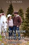 WESTERN ROMANCE: Rent a Bride for Christmas ((Holiday, Rancher, City Girl, Clean Romance) (Western, Clean, Family Short Stories)