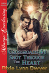 Shot Through The Heart (Crossroads, #4)