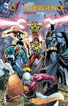 Convergence: Crisis Book One (Convergence: Crisis, #1)
