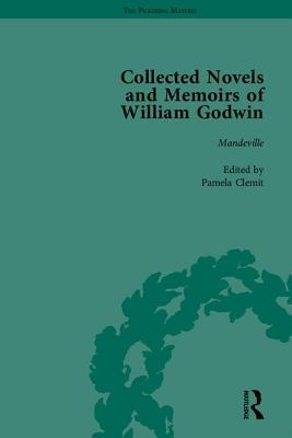 The Collected Novels And Memoirs Of William Godwin by Mark Philp