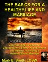 The BASICS For A Healthy Life And Marriage