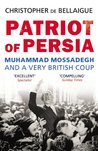 Patriot of Persia: Muhammad Mossadegh and a Very British Coup