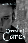 A Frost of Cares
