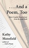 . . . And a Poem, Too by Kathy  Mansfield