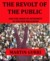 The Revolt of the Public and the Crisis of Authority by Martin Gurri