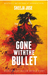 Gone with the Bullet