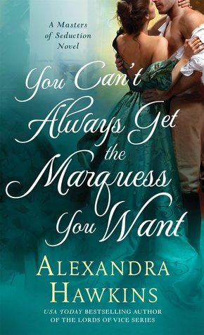 You Can't Always Get the Marquess You Want (Masters of Seduction, #2)