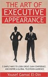 The Art of Executive Appearance by Yousef Gamal El-Din