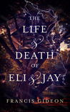 The Life & Death of Eli & Jay