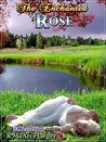 The Enchanted Rose: A Merged Fairy Tale of Beauty and the Beast & Sleeping Beauty (Full Novel)