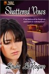 Shattered Vows by Linda LaRoque