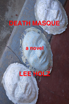 Death Masque by Lee Holz