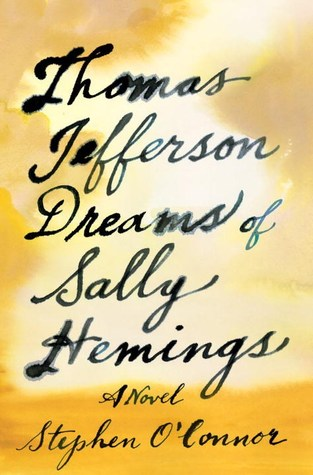 Thomas Jefferson Dreams of Sally Hemings: A Novel