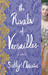 The Rivals of Versailles: A Novel (The Mistresses of Versailles Trilogy)